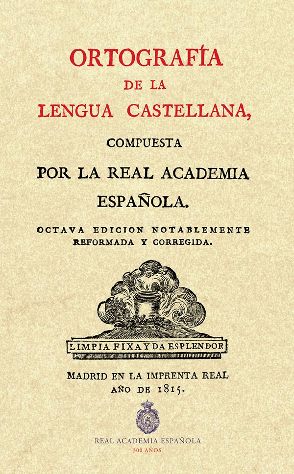 Ortografía de la lengua castellana | Real Academia Española